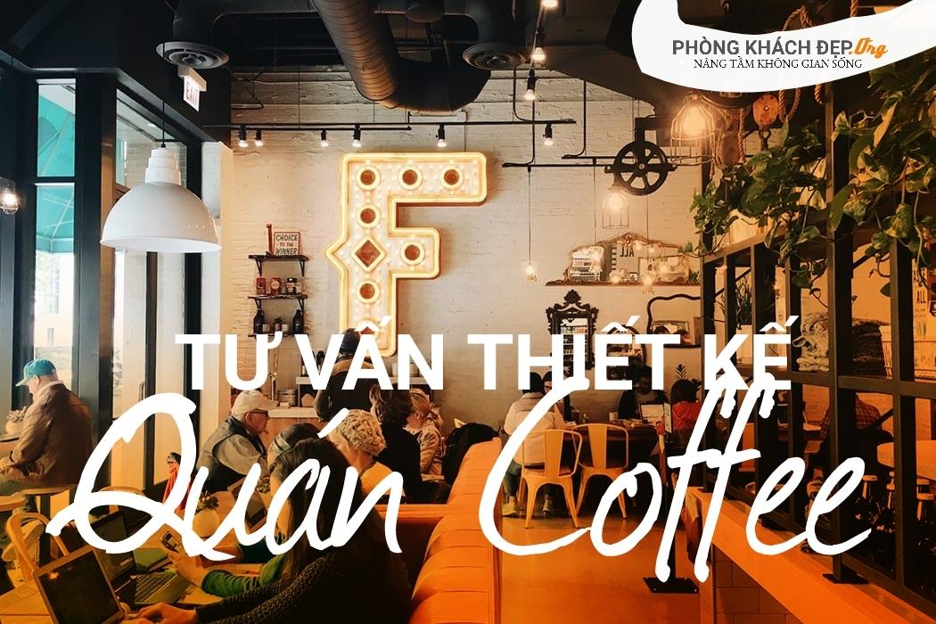 Tư vấn thiết kế nội thất quán cafe