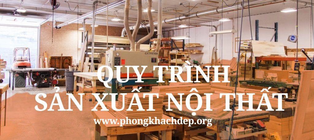 Quy trình sản xuất và thi công nội thất gỗ