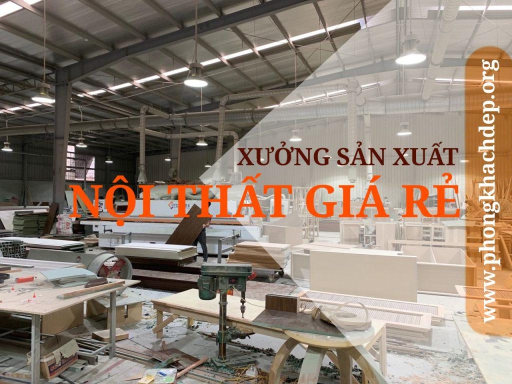 Xưởng sản xuất nội thất giá rẻ