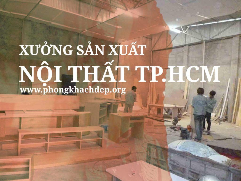 Xưởng sản xuất nội thất tphcm