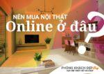 Nên mua nội thất online ở đâu
