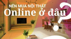 Nên mua nội thất ở đâu đẹp mà chất lượng ?