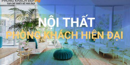 +50 Ý tưởng nội thất phòng khách hiện đại