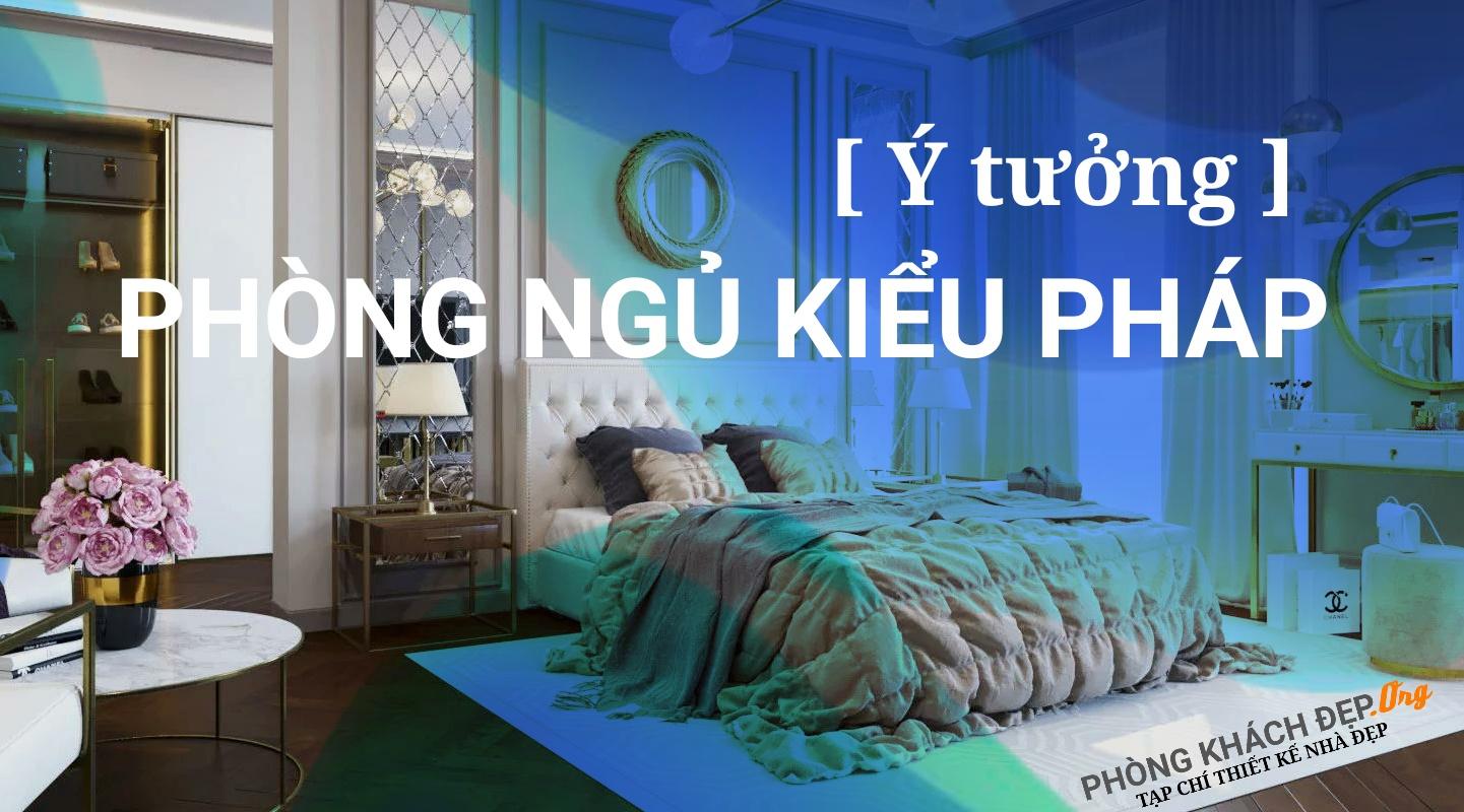 Ý tưởng phòng ngủ kiểu pháp